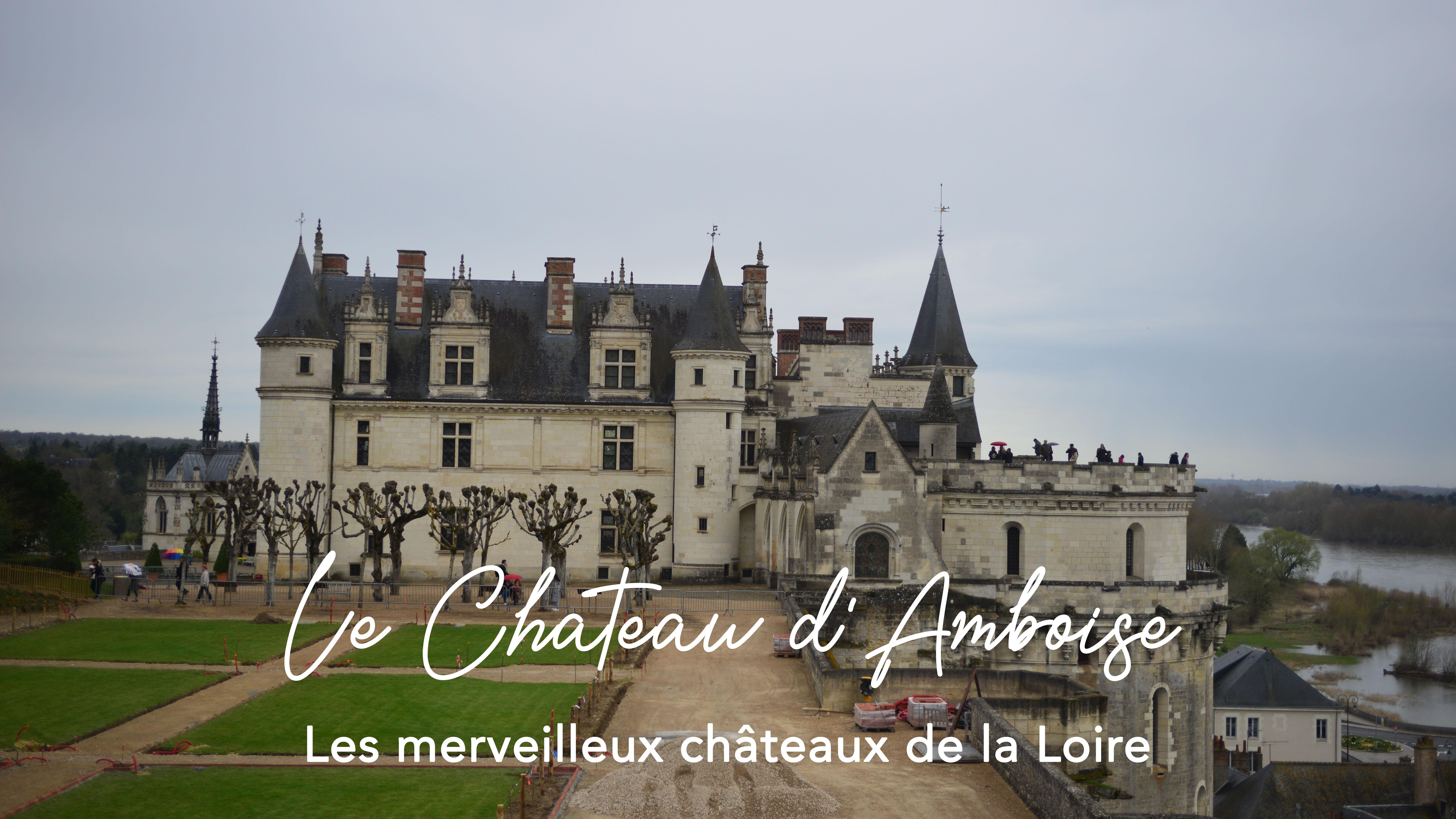 VISITER LE CHATEAU D'AMBOISE