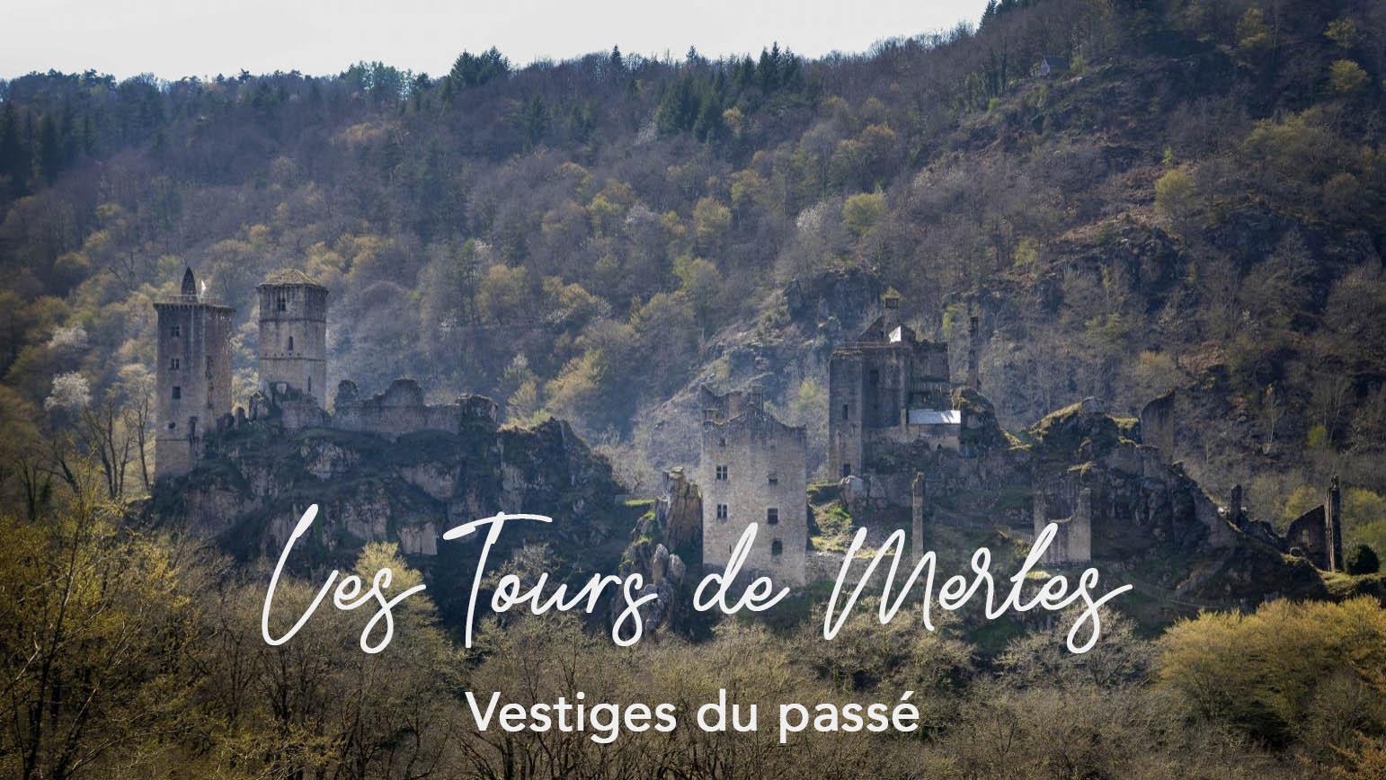 LES TOURS DE MERLE – Au coeur de la Corrèze
