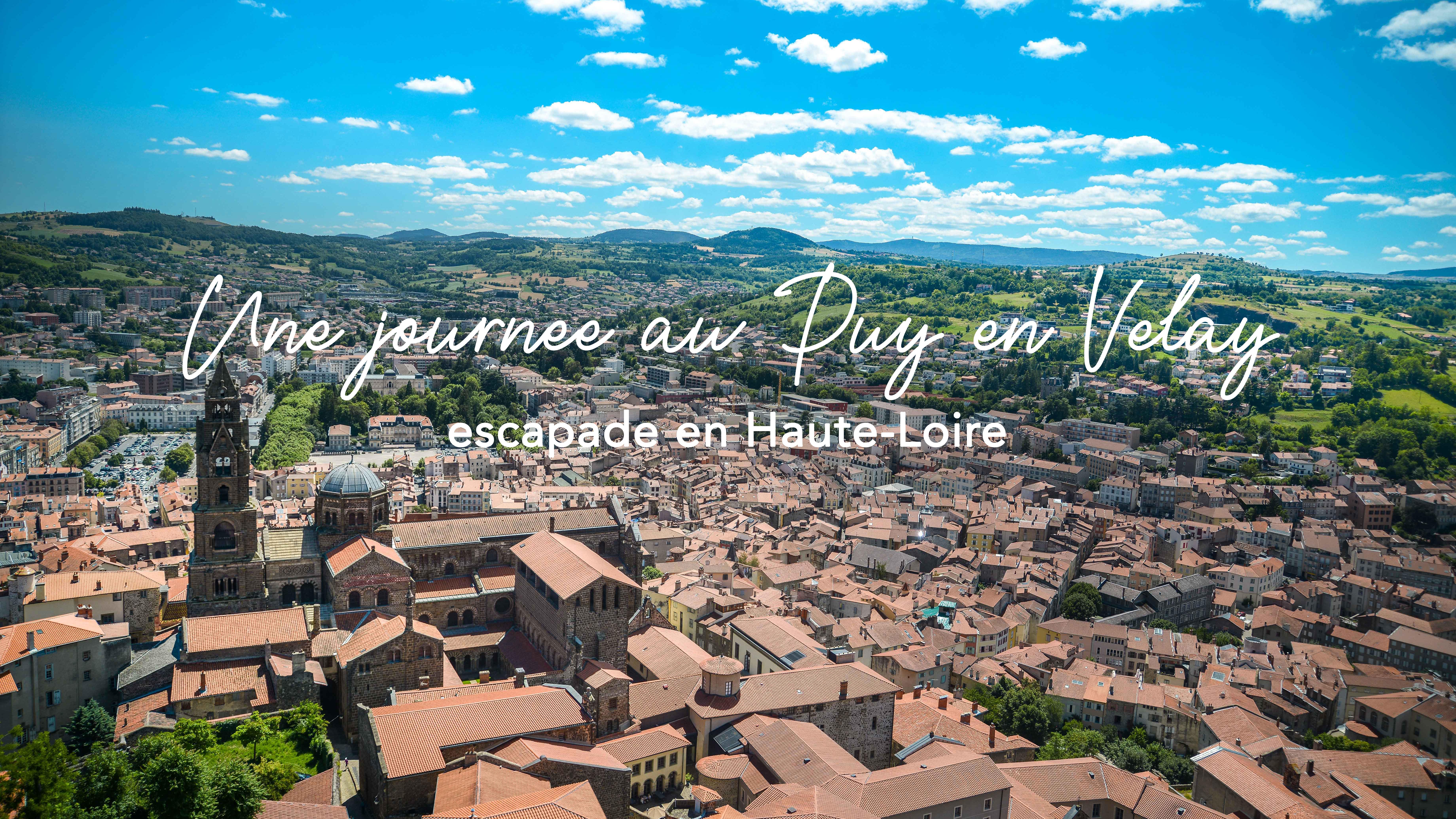Une journée au Puy en Velay