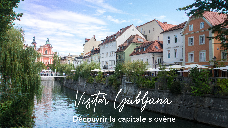 Visiter Ljubljana en une journée