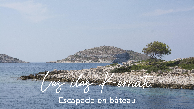 Les îles Kornati – escapade en bateau