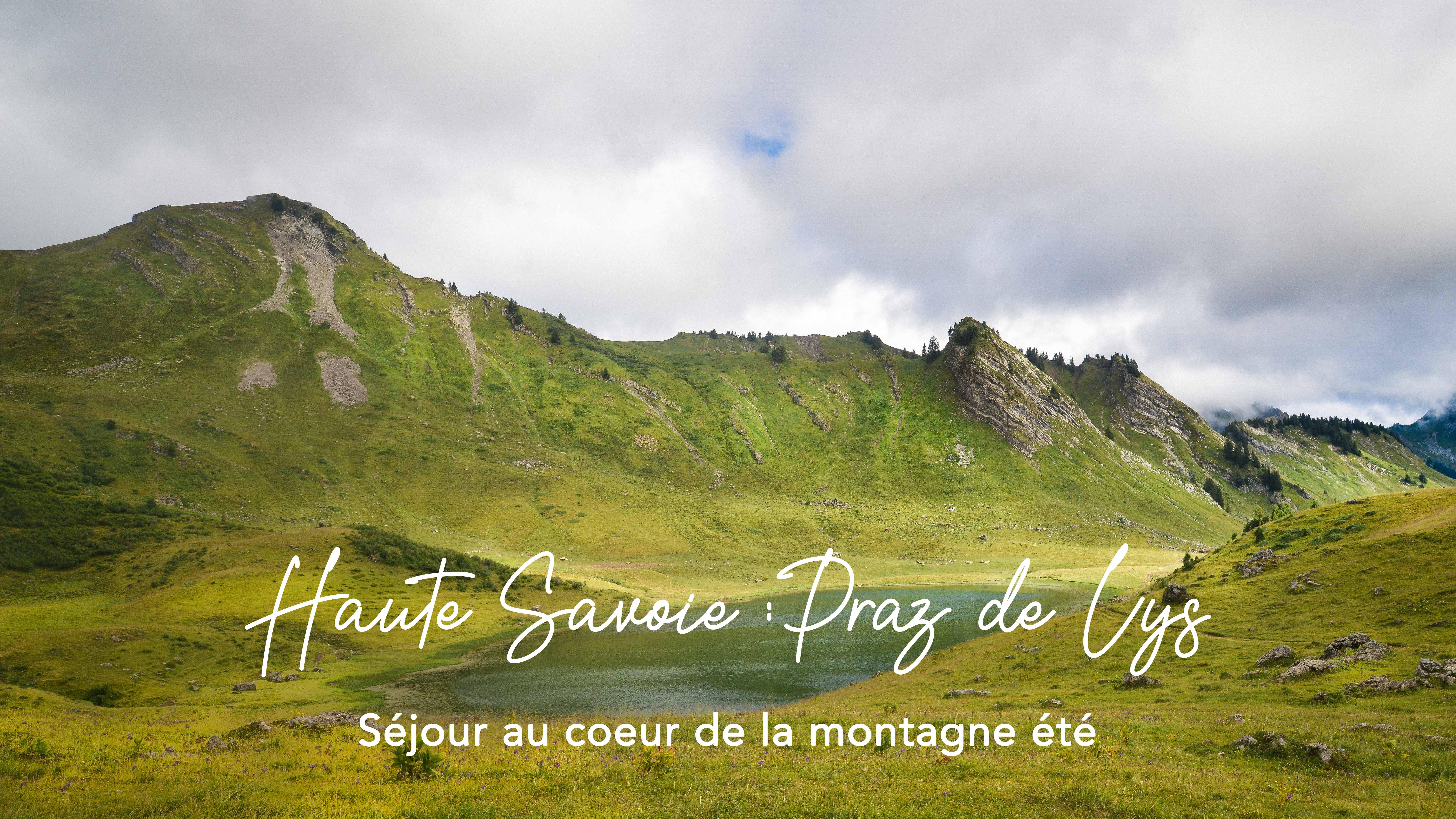Séjour en Haute-Savoie au Praz de Lys